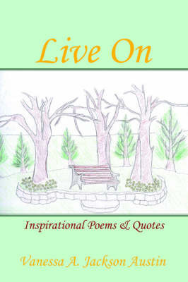 Live on: Inspirational Poems and Quotes by Vanessa A. Jackson Austin image