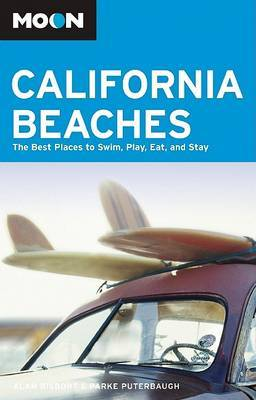 Moon California Beaches: The Best Places to Swim, Play, Eat, and Stay by Alan Bisbort image