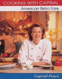 Cooking with Caprial: American Bistro Fare by Caprial Pence image
