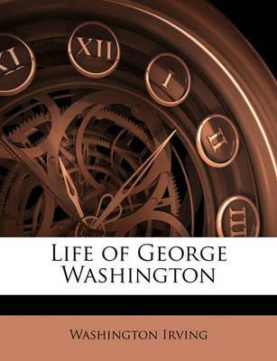 Life of George Washington by Washington Irving image