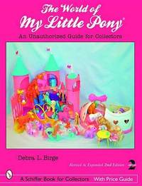 The World of My Little Pony (R) by Debra L Birge