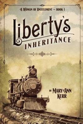 Liberty's Inheritance by Mary Ann Kerr