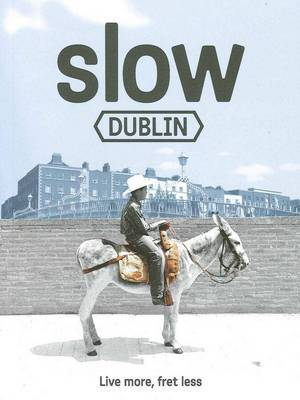 Slow Dublin by Anto Howard image