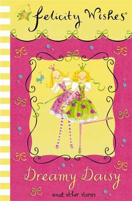 Felicity Wishes: Dreamy Daisy by Emma Thomson