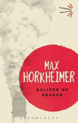 Eclipse of Reason by Max Horkheimer