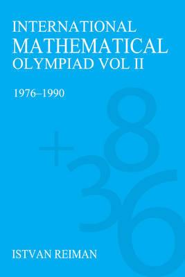 International Mathematical Olympiad Volume 2 by Istvan Reiman