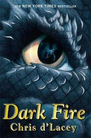 Dark Fire (Last Dragon Chronicles #5) by Chris D'Lacey