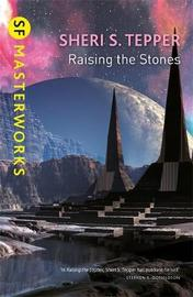 Raising The Stones by Sheri S Tepper