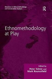 Ethnomethodology at Play by Peter Tolmie image