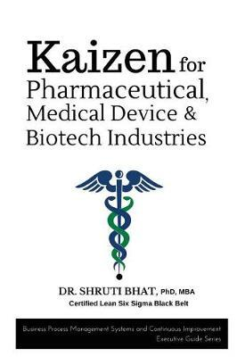 Kaizen for Pharmaceutical, Medical Device and Biotech Industries by Dr Shruti Bhat image