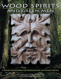 Wood Spirits and Green Men by Lora S. Irish
