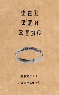 The Tin Ring by Zdenka Fantlova image
