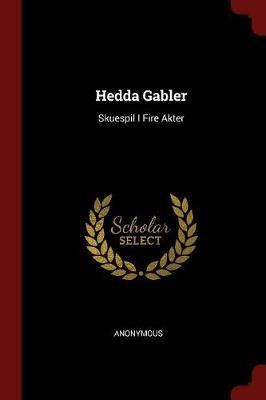 Hedda Gabler by * Anonymous