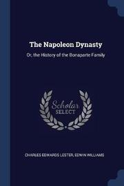 The Napoleon Dynasty by Charles Edwards Lester