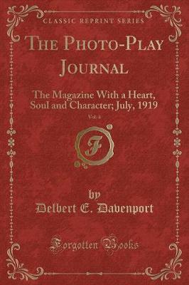 The Photo-Play Journal, Vol. 4 by Delbert E Davenport