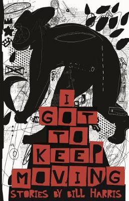 I Got To Keep Moving by Bill Harris