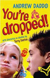 You're Dropped! by Andrew Daddo