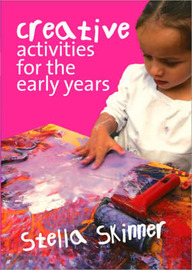 Creative Activities for the Early Years by Stella M. Skinner image