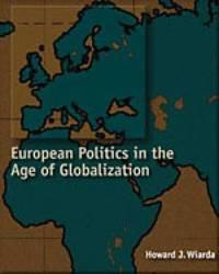 European Politics in the Age of Globalization by Howard J Wiarda image
