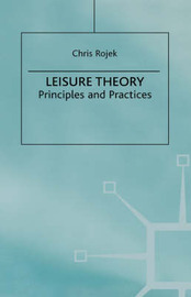 Leisure Theory by Chris Rojek