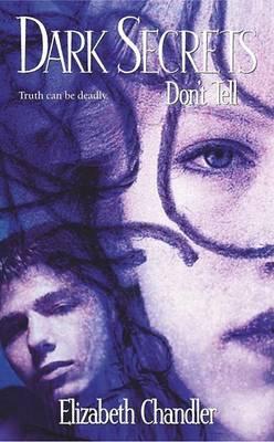 Dark Secrets: Don't Tell by E. Chandler image