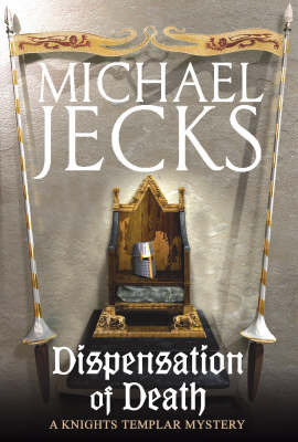 Dispensation of Death (Knights Templar Mysteries 23) by Michael Jecks