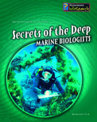 Secrets of the Deep: Marine Biologists by Mike Unwin