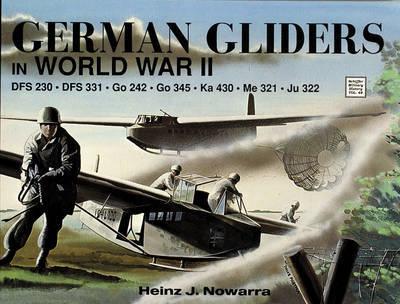 German Gliders in WWII by Heinz,J. Nowarra