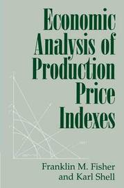 Economic Analysis of Production Price Indexes by Franklin M. Fisher