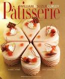Patisserie: A Masterclass in Classic and Contemporary Patisserie by William Curley