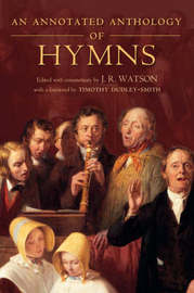 An Annotated Anthology of Hymns by J.R. Watson