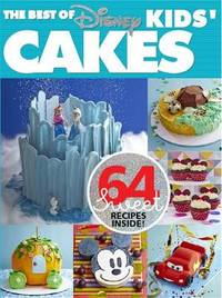 The Best of Disney Kids' Party Cakes by Australian Women's Weekly