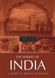 The Making of India: A Story of British Enterprise by Kartar Lalvani image