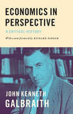 Economics in Perspective by John Kenneth Galbraith