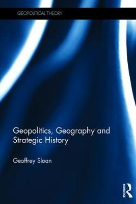 Geopolitics, Geography and Strategic History by Geoffrey Sloan image