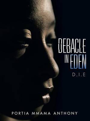 Debacle in Eden by Portia Mmama Anthony