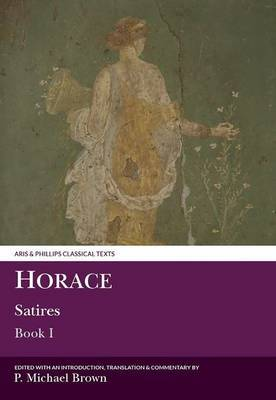 Horace: Satires I by P. Michael Brown