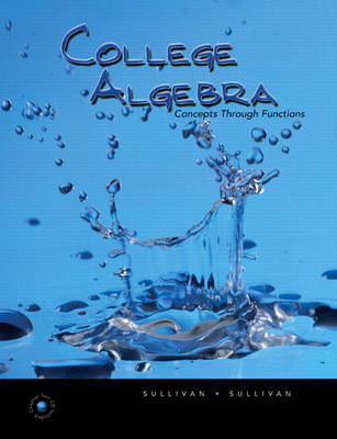 College Algebra: Concepts Through Functions by Michael Sullivan