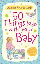 50 Things to Do with Your Baby: 12 Months + by Caroline Young image