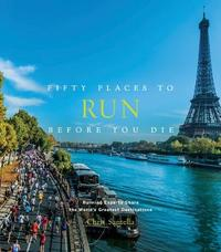 Fifty Places to Run Before You Die by Chris Santella image