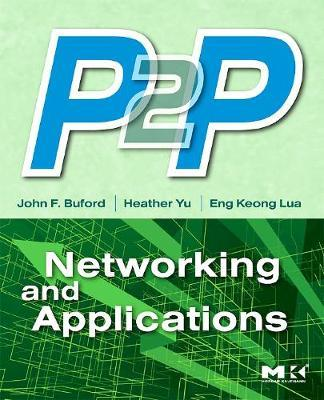 P2P Networking and Applications by John Buford