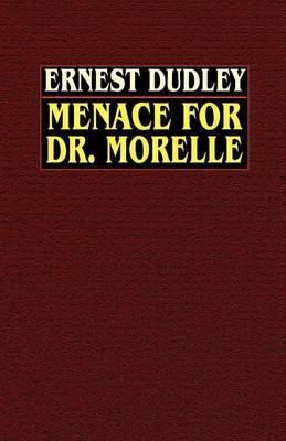 Menace for Dr. Morelle by Ernest Dudley