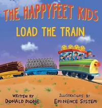 The Happyfeet Kids Load the Train by Donald Dione
