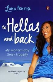 To Hellas and Back: My Modern Day Greek Tragedy by Lana Penrose image