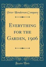 Everything for the Garden, 1906 (Classic Reprint) by Peter Henderson Company image