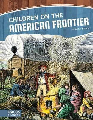 Children on the American Frontier by Rachel Hamby
