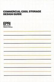 Commercial Cool Storage Design Guide by Electric Power Research Institute