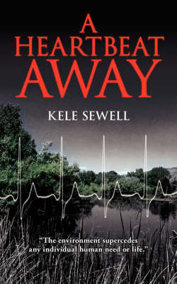 A Heartbeat Away by Kele Sewell