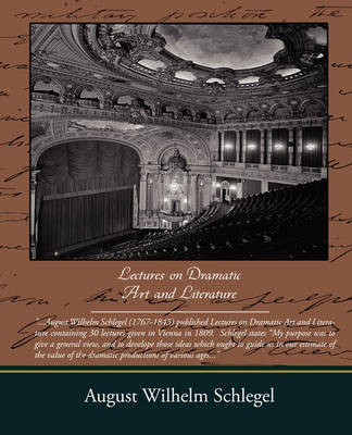 Lectures on Dramatic Art and Literature by August Wilhelm Schlegel