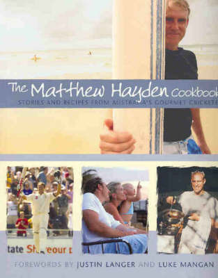 The Stories and Recipes from Australia's Gourmet Cricketer by Matthew Hayden